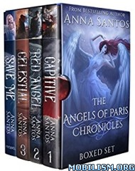 Download ebook Angels of Paris Chronicles Box Set by Anna Santos (.ePUB)
