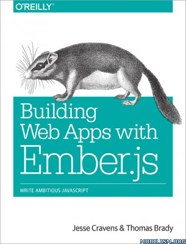 Building Web Apps with Ember.js by Jesse Cravens+