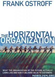 The Horizontal Organization by Frank Ostroff