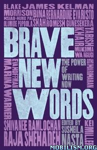 Brave New Words: The Power of Writing Now by Susheila Nasta