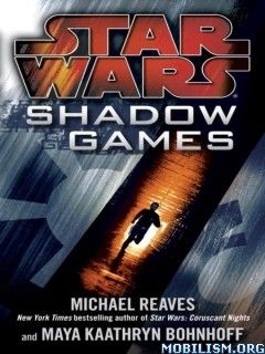 Download Star Wars: Shadow Games by Michael Reaves (.ePUB)