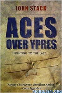 Download ebook Aces Over Ypres by John Stack (.ePUB)