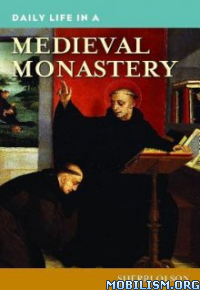 Download Daily Life in a Medieval Monastery by Sherri Olson (.ePUB)
