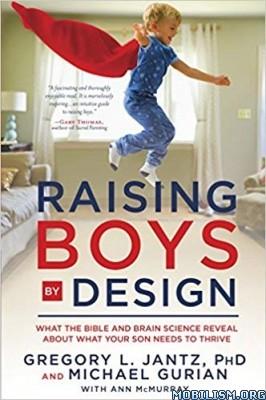 Raising Boys by Design by Gregory L. Jantz +