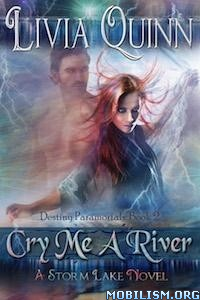 Download ebook Cry Me a River by Livia Quinn (.ePUB)