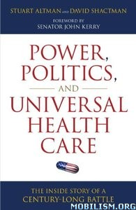 Power, Politics, and Universal Health Care by Stuart Altman+
