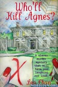 Download ebook Who'll Kill Agnes? by Lea Chan (.ePUB)