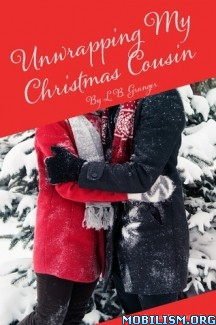 Download ebook Unwrapping My Christmas Cousin by L. B. Granger (.ePUB)+