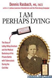 I Am Perhaps Dying by Dennis A. Rasbach