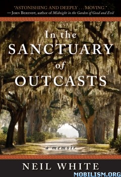 In the Sanctuary of Outcasts by Neil White  +