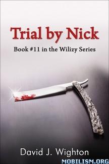Download ebook Trial by Nick by David J. Wighton (.ePUB) (.MOBI)