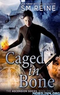 Download Caged in Bone (Ascension #4) by S.M. Reine (.ePUB)+