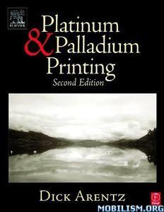 Download ebook Platinum & Palladium Printing, Second by Dick Arentz (.PDF)