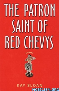 Download The Patron Saint of Red Chevys by Kay Slaon (.ePUB)(.MOBI)