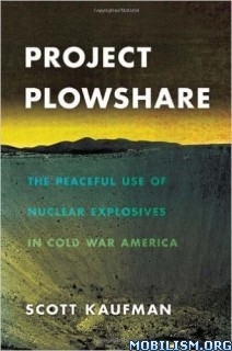 Download ebook Project Plowshare by Scott Kaufman (.PDF)