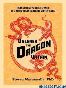 Unleash the Dragon Within by Steven Macramalla