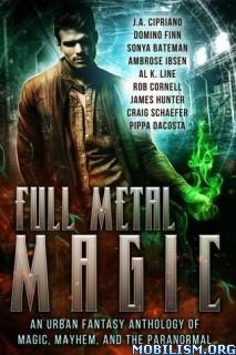 Download ebook Full Metal Magic by J.A. Cipriano et al (.ePUB)+