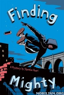 Download ebook Finding Mighty by Sheela Chari (.ePUB)