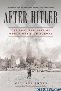 Download After Hitler by Michael Jones (.ePUB)