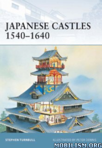 Download ebook Japanese Castles 1540–1640 by Stephen Turnbull (.ePUB)