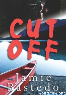 Download ebook Cut Off by Jamie Bastedo (.ePUB)