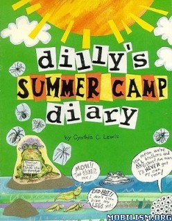 Download ebook Dilly's Summer Camp Diary by Cynthia Copeland Lewis (.PDF)