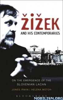 Download ebook Žižek & his Contemporaries by Jones Irwin et al (.ePUB)