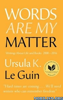 Download Words Are My Matter by Ursula K. Le Guin (.ePUB)(.MOBI)