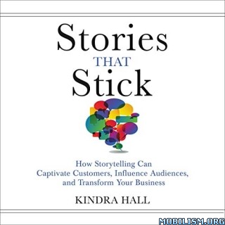 Stories That Stick by Kindra Hall (.M4B)