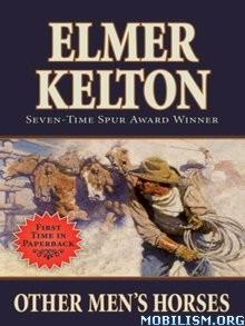Download Other Men's Horses by Elmer Kelton (.ePUB)(.MOBI)(.AZW3)
