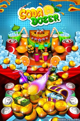 Soda Dozer: Coin Pusher v1.0.4 [Mod Money] Apk