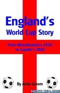 England's World Cup Story by Andy Groom
