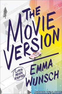 Download ebook The Movie Version by Emma Wunsch (.ePUB)