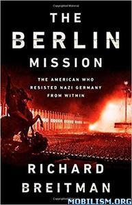 The Berlin Mission by Richard Breitman