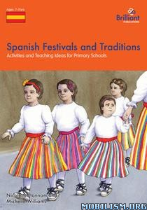 Spanish Festivals and Traditions by Nicolette Hannam +