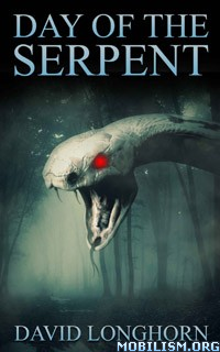 Download ebook Day of the Serpent by David Longhorn (.ePUB)(.MOBI)