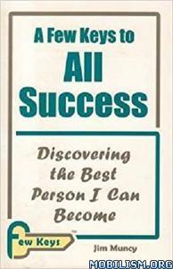 A Few Keys to All Success by Jim Muncy