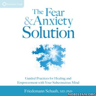 The Fear and Anxiety Solution by Friedemann Schaub