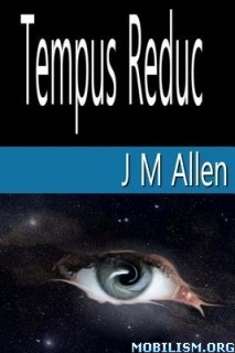 Download ebook Tempus Reduc by J M Allen (.ePUB)(.MOBI)(.AZW)