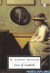 Download Liza of Lambeth by W. Somerset Maugham (.ePUB)