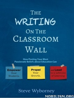 Download ebook The Writing on the Classroom Wall by Steve Wyborney (.ePUB)