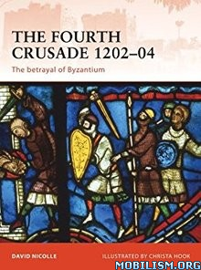 Download ebook The Fourth Crusade 1202–1204 by David Nicolle (.ePUB)