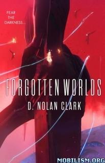 Download Forgotten Worlds (The Silence #2) by D. Nolan Clark (.ePUB)