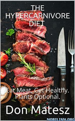 The Hypercarnivore Diet by Don Matesz