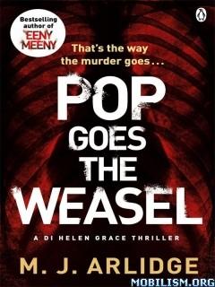 Download ebook Pop Goes the Weasel by M. J. Arlidge (.ePUB)(.MOBI)