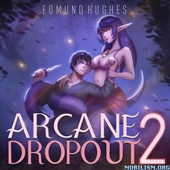 Arcane Dropout 2 by Edmund Hughes (.M4B)