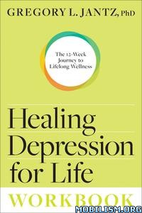 Healing Depression for Life Workbook by Gregory L. Jantz +