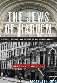 Download ebook The Jews of Harlem by Jeffrey S. Gurock (.ePUB)