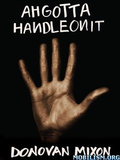 Download ebook Ahgottahandleonit by Donovan Mixon (.ePUB)