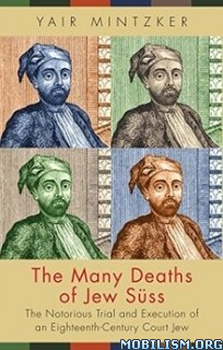 Download ebook The Many Deaths of Jew Suss by Yair Mintzker (.ePUB)